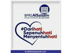 bprs syariah alsalaam dari hati sepenuh hati menyentuh hati